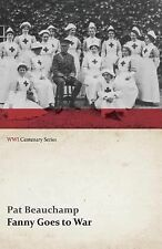 Fanny Goes to War (First Aid Nursing Yeomanry) (WWI Centenary Series) by Pat...