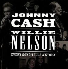 Every Song Tells a Story by Johnny Cash/Willie Nelson (CD, Mar-2013, Sony Music)