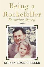 Being a Rockefeller, Becoming Myself: A Memoir, Rockefeller, Eileen, Good Book