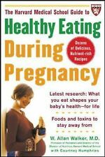 The Harvard Medical School Guide to Healthy Eating During Pregnancy (H-ExLibrary