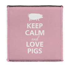 """Keep Calm AND LOVE PIGS PINK Iron on 4x4"""" Embroidered Edge Patch On Vest Jacket"""