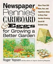 Newspaper, Pennies, Cardboard, and Eggs--For Growing a Better Garden: More than