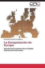 La Europeización de Europa (2013, Paperback)