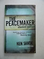 The Peacemaker: Student Edition by Ken Sande