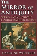 The Mirror of Antiquity: American Women and the Classical Tradition, 1750-1900,