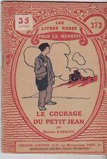 LES LIVRES ROSES POUR LA JEUNESSE     N° 272    LE COURAGE DU PETIT JEAN