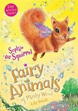 Fairy Animals of Misty Wood: Sophie the Squirrel by Lily Small (2017, Paperback)
