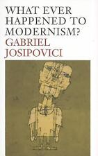 WHAT EVER HAPPENED TO MODERNISM? [9780300178005] NEW PAPERBACK BOOK