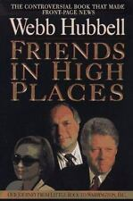 Friends in High Places: Our Journey from Little Rock to Washington, D.C. Hubbel