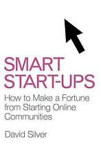 Smart Start-ups: How to Build and Profit from Online Communities: How to Make a
