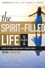 The Spirit-Filled Life Study Guide : All the Fullness of God by Charlie Holt...