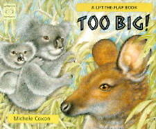 Too Big!: A Lift-the-flap Book (Lift the Flap), Coxon, Michele