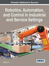 Robotics, Automation, and Control in Industrial and Service Settings (2015,...