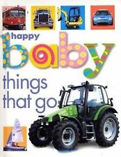 Happy Baby: Things That Go Priddy, Roger Board book