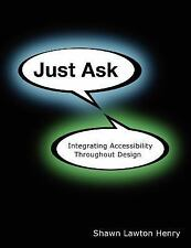 NEW Just Ask: Integrating Accessibility Throughout Design by Shawn Lawton Henry
