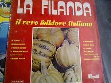 """LP 12"""" LA FILANDA IL VERO FOLKLORE ITALIANO ORCHESTRA BATTAINI FONOTIL VG+/EX"""