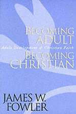 Becoming Adult, Becoming Christian, James W. Fowler