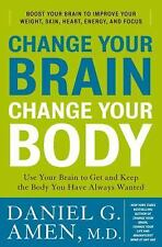 Change Your Brain Change Your Body by Daniel G Amen FREE SHIPPING Hardcover