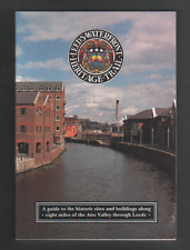 Leeds Waterfront Heritage Trail: A Guide to the Historic Sites and Buildings...