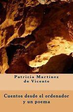 Cuentos Desde el Ordenador y un Poema by Patricia de Vicente (2015, Paperback)