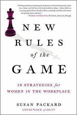 New Rules of the Game : 10 Strategies for Women in the Workplace, Susan Packard,
