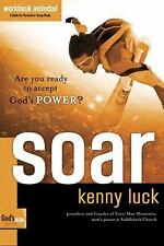 Soar: Are You Ready to Accept God's Power? (God's Man Series), Kenny Luck, New