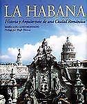La Habana: Historia y Arquitectura de una Ciudad Romántica (Spanish Edition), Ma