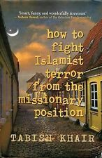 How to fight Islamist terror from the missionary position by Tabish Khair