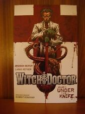 Witch Doctor - Vol. One: Under the Knife - Image 2011 1st Ptg TPB Seifert/Ketner
