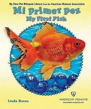 Mi Primer Pez/ My First Fish (My First Pet Bilingual Library from the -ExLibrary