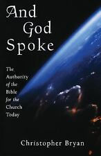 And God Spoke (Authority of the Bible for Today's Church) Christopher Bryan (PB)