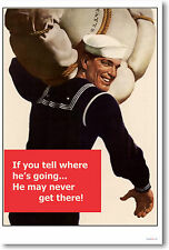 WW2 Vintage Reproduction NEW POSTER - If You Tell Where He's Going He May Never