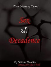 Those Necessary Thorns : Sex and Decadence (2014, Paperback)
