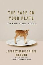 The Face on Your Plate: The Truth About Food-ExLibrary