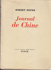 C1 Robert PAYNE Journal de CHINE 1941 1946 EPUISE 1950 Mao Tse Toung