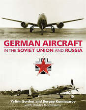 German Aircraft in the Soviet Union and Russia, Yefim Gordon and Sergey Komissar