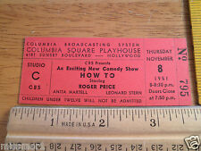 CBS Hollywood Vintage radio show 1951 How To Roger Price ticket