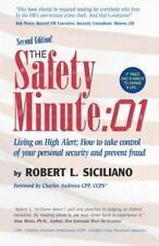 The Safety Minute: Living on High Alert; How to Take Control of Your Personal Se