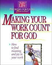Making Your Work Count for God: How To Find Meaning and Joy in Your Work (Word i