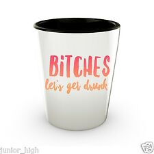 Funny Shot Glasses for Girls Women College Bitches, Let's Get Drunk