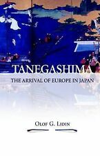 Tanegashima - the Arrival of Europe in Japan (NIAS monographs),Olaf G. Lidin,New