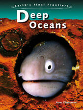 Deep Oceans (Earth's Final Frontiers), Anna Claybourne, New Book