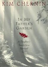 In My Father's Garden: A Daughter's Search for a Spiritual Life, Chernin, Kim, G