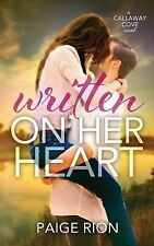 The Callaway Cove: Written on Her Heart by Paige Rion (2014, Paperback)