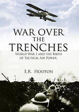 Guerre des tranchées: puissance aérienne et le front occidental campagnes 1916-1918 par...