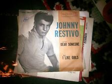 "7"" JOHNNY RESTIVO DEAR SOMEONE I LIKE GIRLS  EX/EX+"