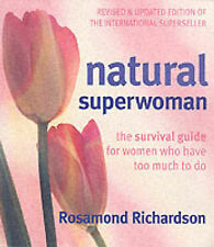 Natural Superwoman: The Survival Guide for Women with Too Much to Do by Rosamond