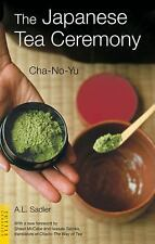 """LIKE NEW COND"" THE JAPANESE TEA CEREMONY Cha-No-Yu by A L SADLER (2008)"