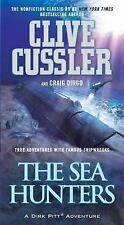 The Sea Hunters : True Adventures with Famous Shipwrecks by Clive Cussler...