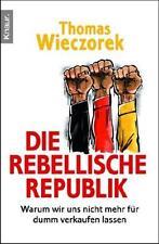 Die rebellische Republik von Thomas Wieczorek (2011, Taschenbuch)